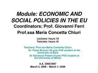 Lectures: hours 10 Tutorials: hours 10 Teachers: Prof.ssa Maria Concetta Chiuri