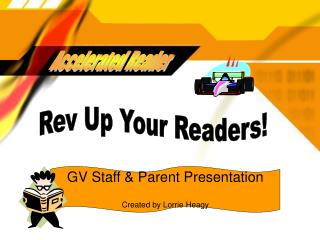 GV Staff & Parent Presentation Created by Lorrie Heagy