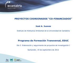 Introducci�n Proyectos co-financiados: condicionantes y oportunidades