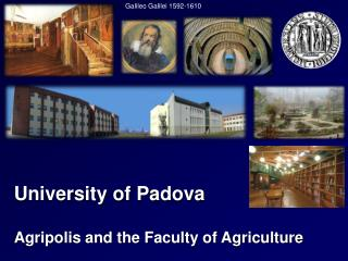 University of  Padova Agripolis and the Faculty of Agriculture