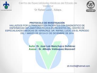 "Centro de Especialidades Médicas del Estado de Veracruz "" Dr  Rafael Lucio"", Xalapa ."