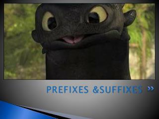 PR E FIXES &SUFFIXES