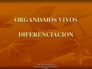 ORGANISMOS VIVOS DIFERENCIACION