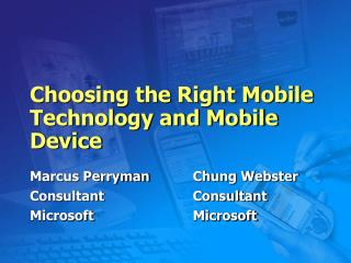 Choosing the Right Mobile Technology and Mobile Device