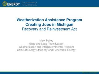 Weatherization Assistance Program Creating Jobs in Michigan Recovery and Reinvestment Act