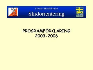 PROGRAMFÖRKLARING 2003-2006