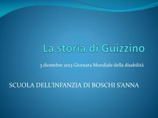 La storia di Guizzino
