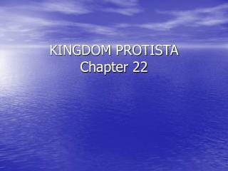 KINGDOM PROTISTA Chapter 22