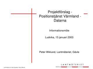 Projektförslag - Positionstjänst Värmland - Dalarna