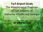 Turf Airport Study The Maintenance Practices of Turf Airports in  Alabama, Florida and Georgia
