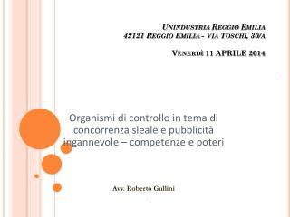 Unindustria  Reggio Emilia 42121 Reggio Emilia - Via Toschi, 30/a Venerdì 11 APRILE 2014