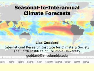 Seasonal-to- Interannual Climate Forecasts