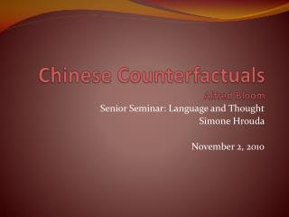 Chinese Counterfactuals  Alfred Bloom