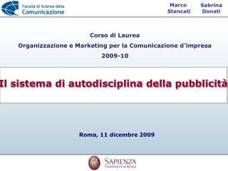 Corso di Laurea Organizzazione e Marketing per la Comunicazione d'impresa  2009-10