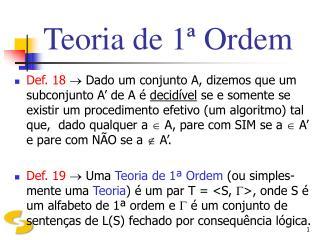 Teoria de 1� Ordem