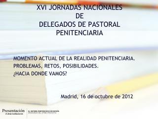 XVI JORNADAS NACIONALES  DE DELEGADOS DE PASTORAL PENITENCIARIA
