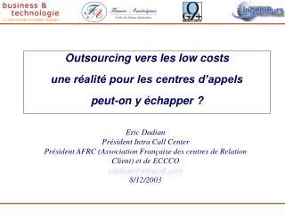 Outsourcing vers les low costs une réalité pour les centres d'appels peut-on y échapper ?