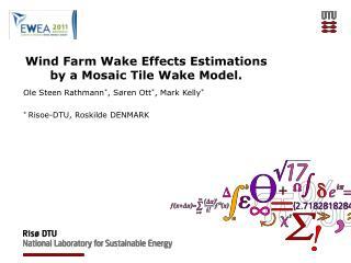 Wind Farm Wake Effects Estimations by a Mosaic Tile Wake Model.