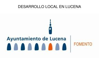 DESARROLLO LOCAL EN LUCENA
