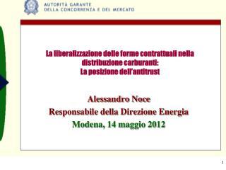 Alessandro Noce Responsabile della Direzione Energia Modena, 14 maggio 2012
