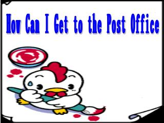 How Can I Get to the Post Office
