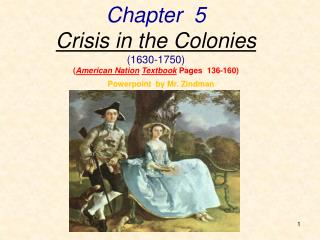 Chapter  5 Crisis in the Colonies (1630-1750) ( American Nation Textbook  Pages  136-160)