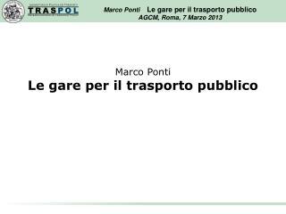 Marco Ponti  Le gare per il trasporto pubblico