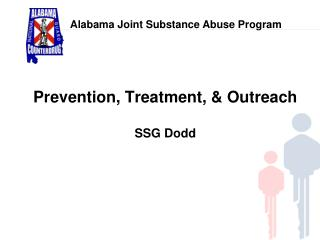 Prevention, Treatment, & Outreach SSG Dodd