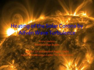 Heating of the Solar Corona by  Alfv�n  Wave Turbulence