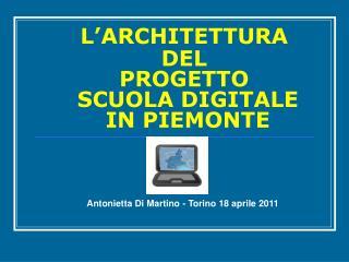 L'ARCHITETTURA DEL  PROGETTO  SCUOLA DIGITALE  IN PIEMONTE