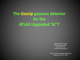 The  Gossip  gaseous detector for the ATLAS Upgraded 'SC'T