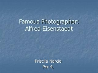 Famous Photographer: Alfred Eisenstaedt