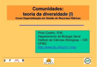 Comunidades:  teoria da diversidade (I) Curso Especialização em Gestão de Recursos Hídricos