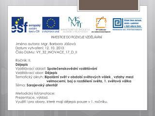 Jméno autora: Mgr. Barbora  Jášová Datum  vytvoření:  12. 10.  2013