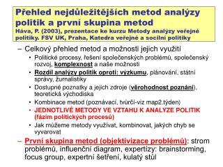 Celkov� p?ehled metod a mo�nosti jejich vyu�it�