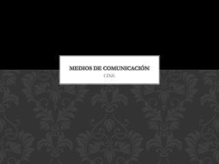 MEDIOS DE COMUNICACI�N