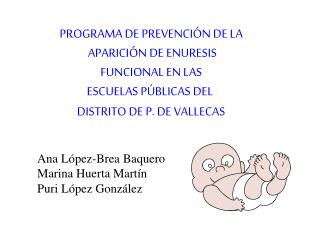 PROGRAMA DE PREVENCIÓN DE LA  APARICIÓN DE ENURESIS  FUNCIONAL EN LAS  ESCUELAS PÚBLICAS DEL