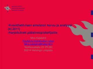 Kvantitatiivisen aineiston keruu ja analyysi  (kl.2011) - harjoitukset pääaineopiskelijoille