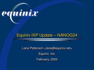 Equinix IXP Update   NANOG24