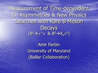 Amir Farbin University of Maryland (BaBar Collaboration)