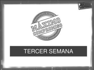 TERCER SEMANA