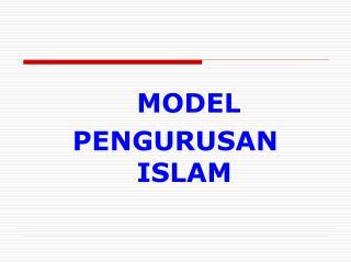 MODEL  PENGURUSAN ISLAM