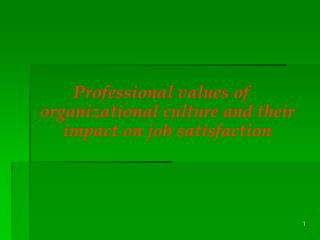 Professional values of organizational culture and their  impact on job satisfaction