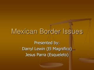 Mexican Border Issues