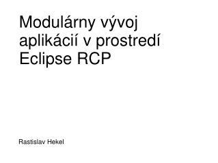 Modulárny vývoj aplikácií v prostredí Eclipse RCP