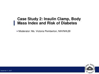 Case Study 2: Insulin Clamp, Body Mass Index and Risk of Diabetes