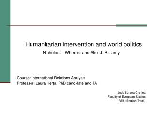 Humanitarian intervention and world politics Nicholas J. Wheeler and Alex J. Bellamy