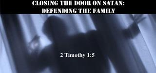 Closing the Door on Satan: defending the family
