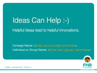 Ideas Can Help  :-) Helpful ideas lead to helpful innovations.