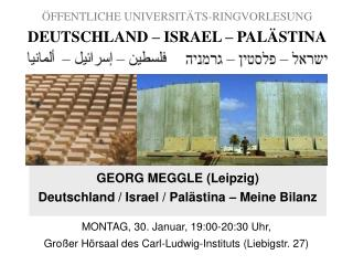 ÖFFENTLICHE UNIVERSITÄTS-RINGVORLESUNG DEUTSCHLAND – ISRAEL – PALÄSTINA